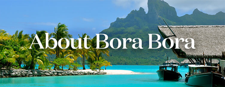 About the Island of Bora Bora