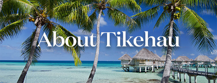 About the Island of Tikehau